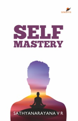 SELF MASTERY book by Master Coach Sathya